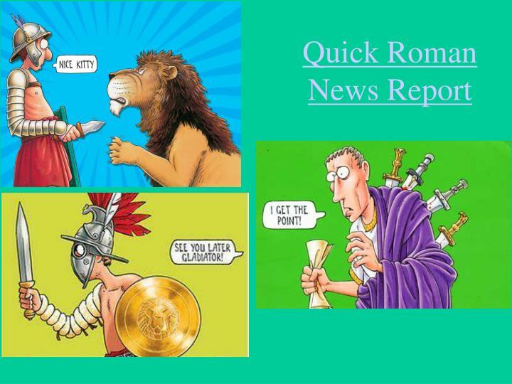 Quick Roman News Report