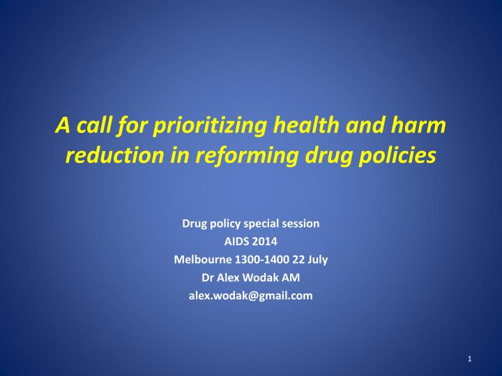 a call for prioritizing health and harm reduction in reforming drug policies n.