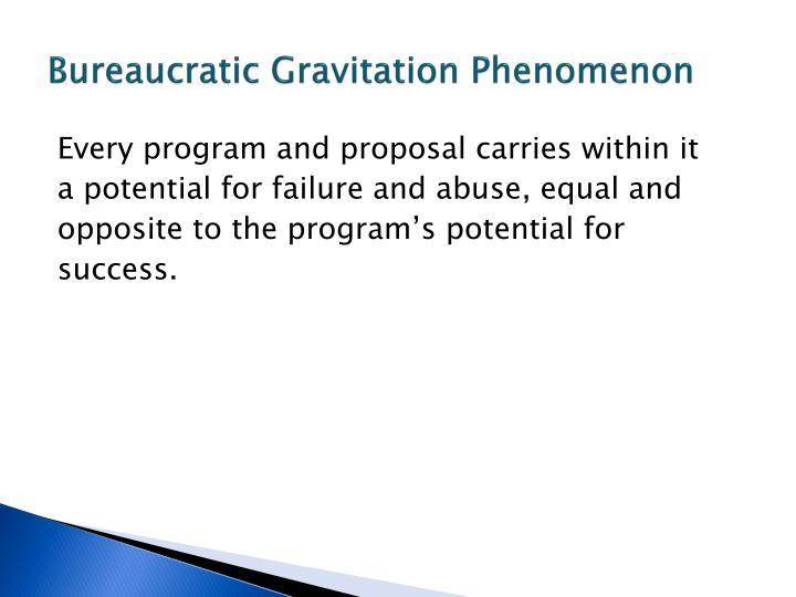 Bureaucratic Gravitation Phenomenon