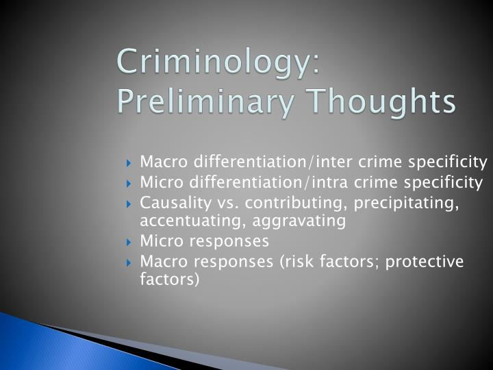 Criminology preliminary thoughts