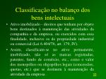 classifica o no balan o dos bens intelectuais