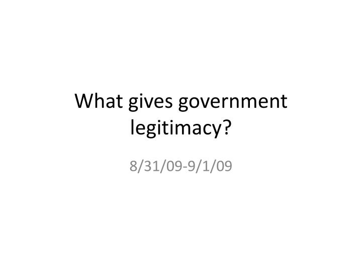 what gives government legitimacy n.