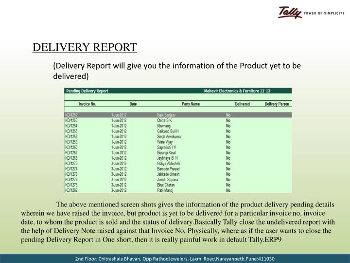 (Delivery Report will give you the information of the Product yet to be delivered)