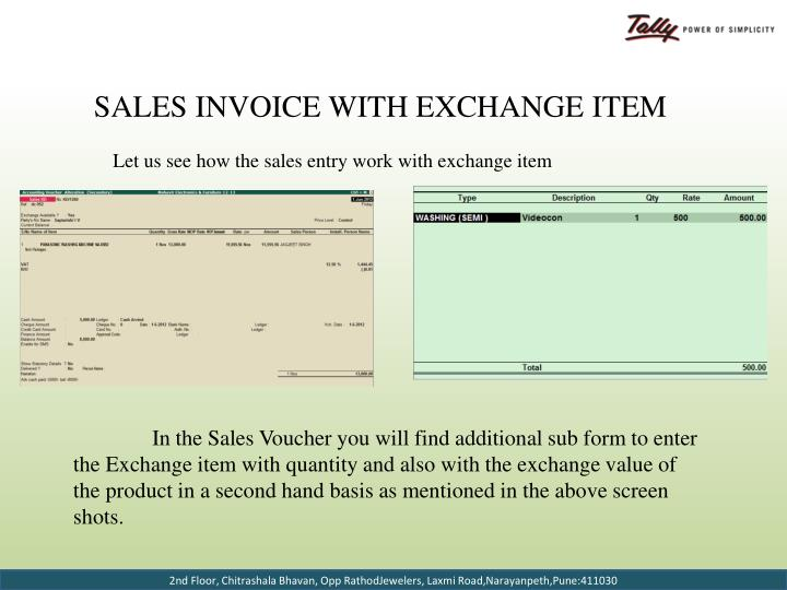 Let us see how the sales entry work with exchange item