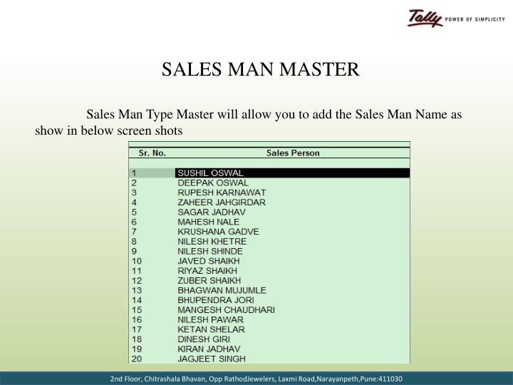 Sales Man Type Master will allow you to add the Sales Man Name as show in below screen shots