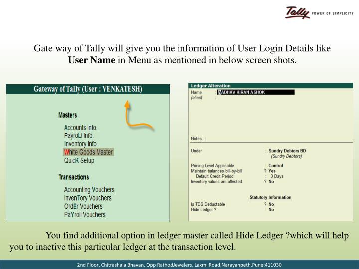 Gate way of Tally will give you the information of User Login Details like