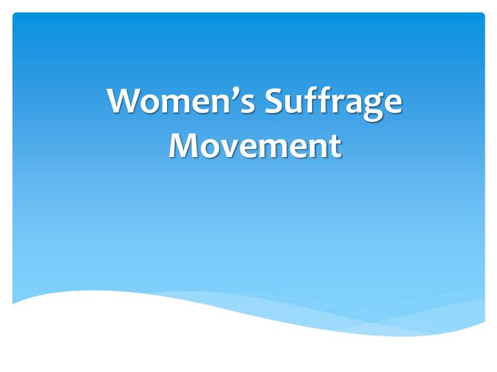 essay about women rights movement Teaching women's rights as human rights essay (women in world history curriculum) essays teaching women's rights as human rights.