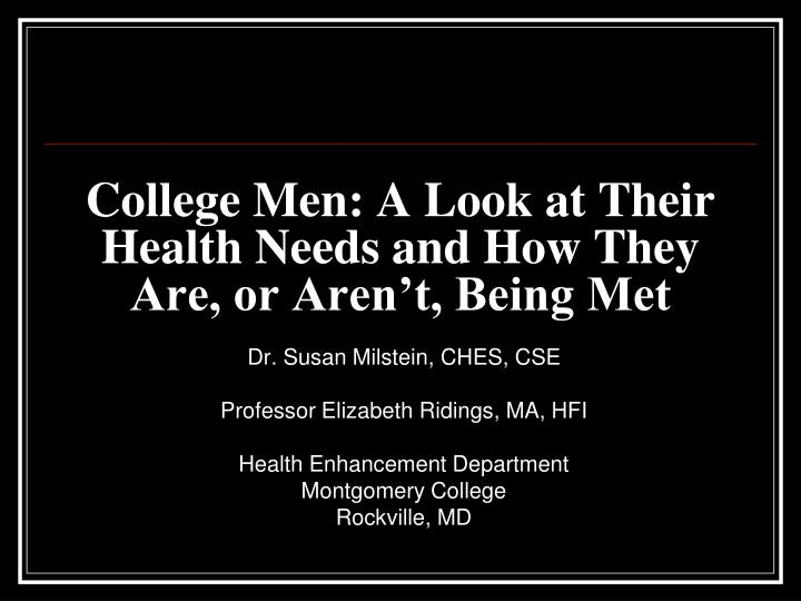 college men a look at their health needs and how they are or aren t being met n.