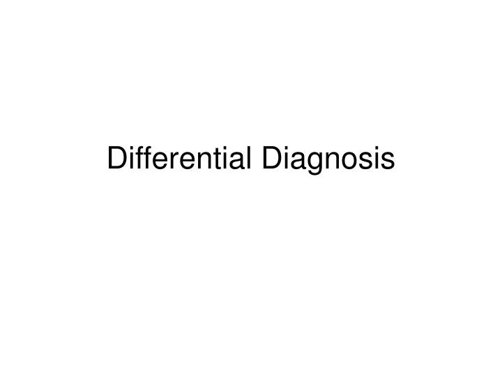 differential diagnosis n.