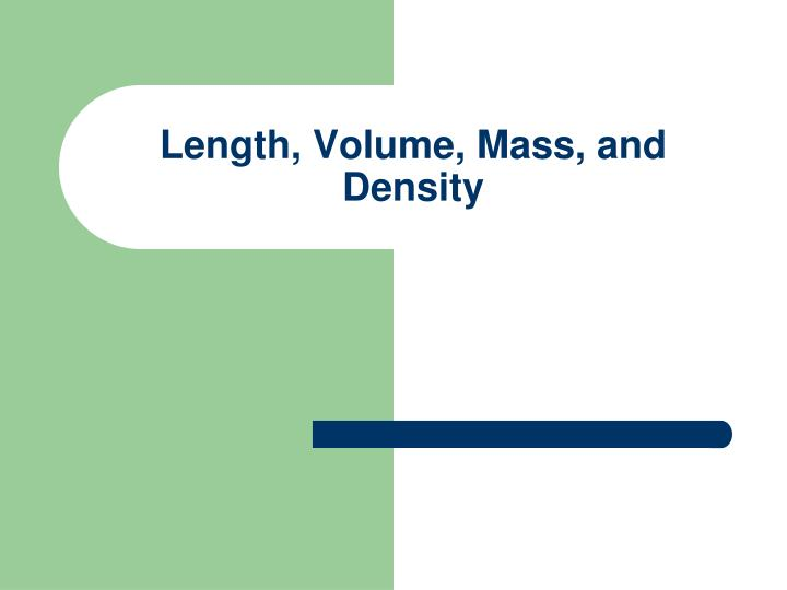 measurement length volume density and time lab Measurement lab: mass of bubble gum find this pin and more on measurement - length, mass, volume, density by for the next time school is closed for an entire.