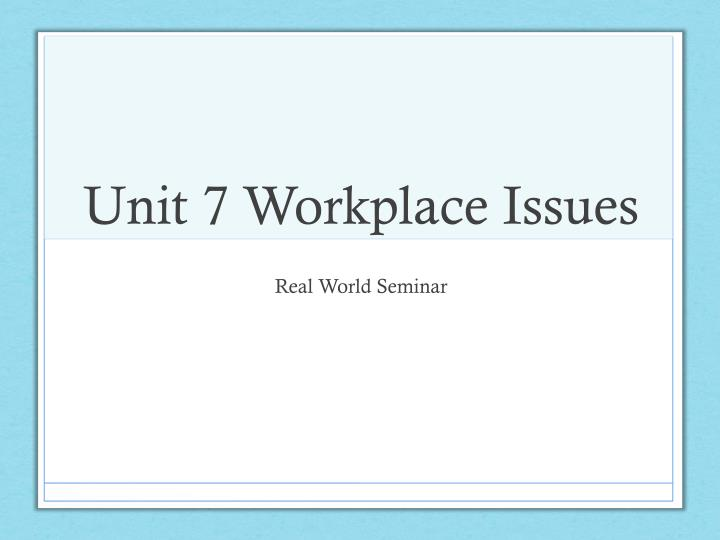unit 7 workplace issues n.