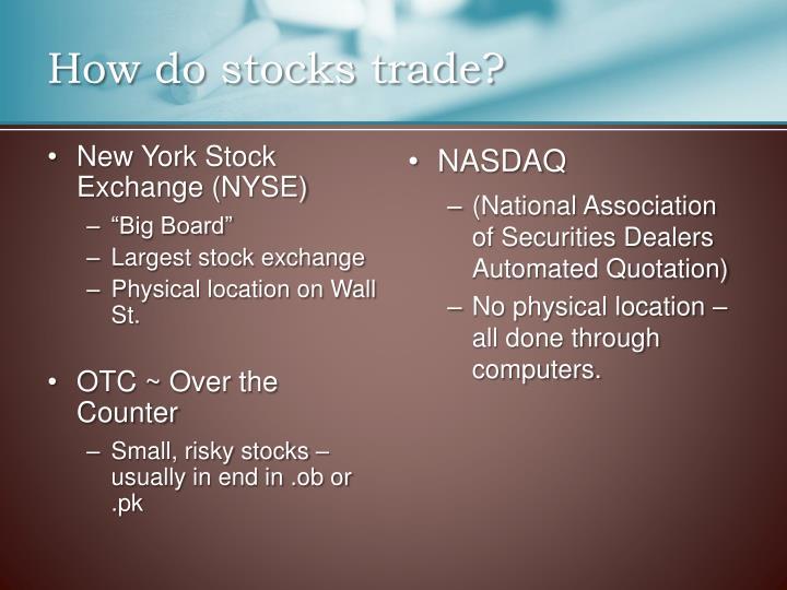 How do stocks trade?
