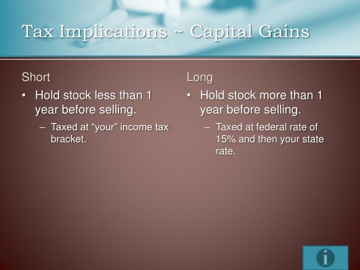 Tax Implications ~ Capital Gains