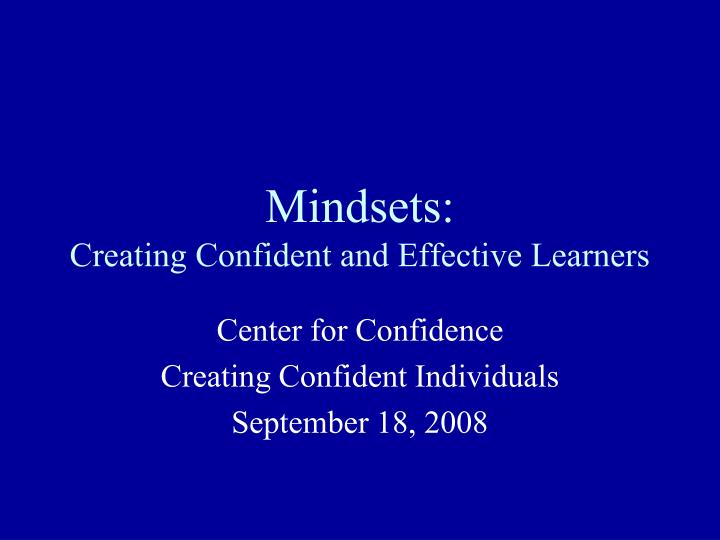 mindsets creating confident and effective learners n.
