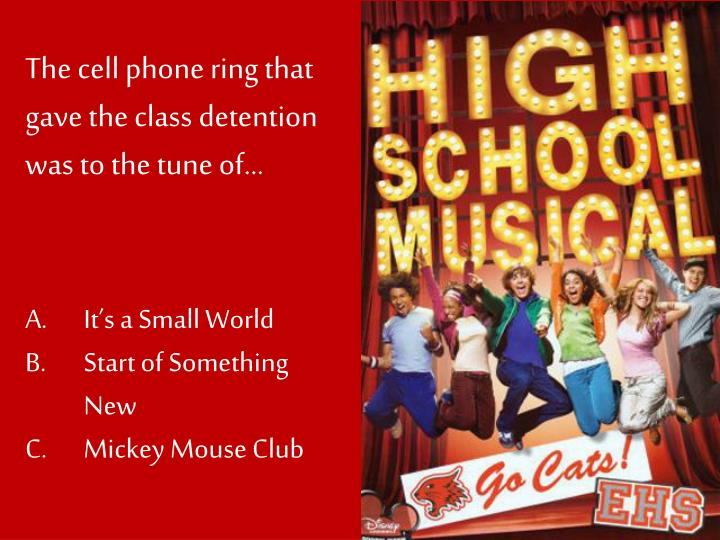 The cell phone ring that gave the class detention was to the tune of…
