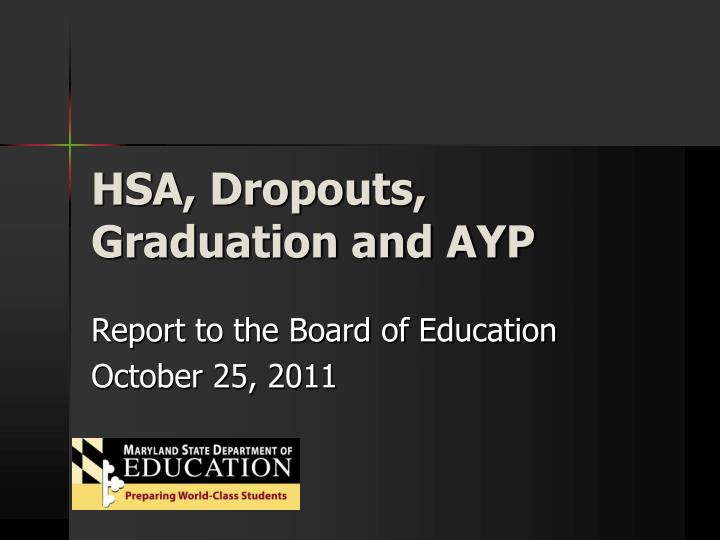 hsa dropouts graduation and ayp n.