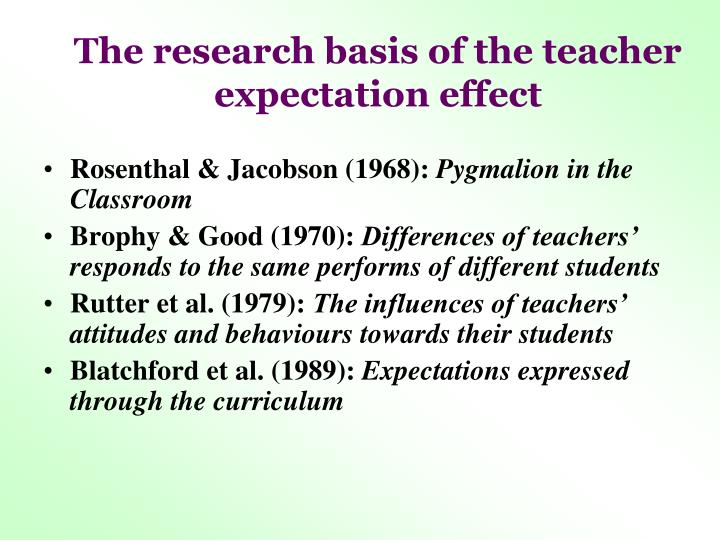teacher expectancy effect Rosenthal labeled this expectancy effect  teachers of these lower grades may differ from upper-grade teachers in ways that produce greater  sr 2006-2007.