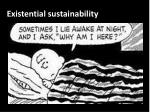 existential sustainability