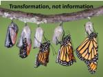 transformation not information