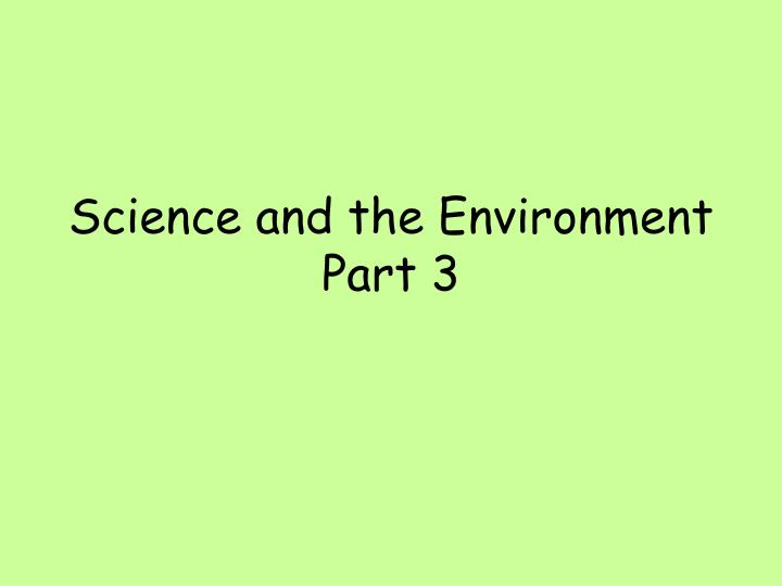 science and the environment part 3 n.