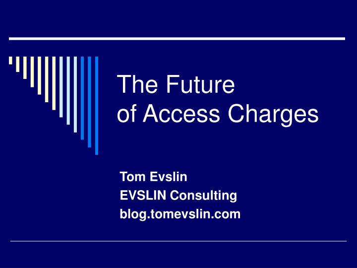 The future of access charges