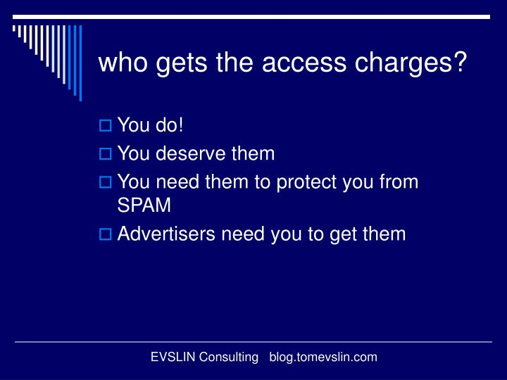 who gets the access charges?