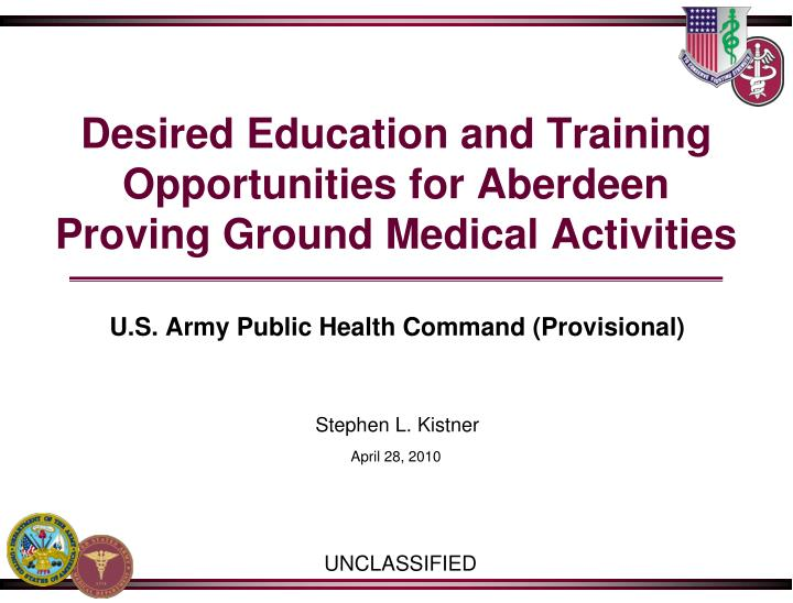 desired education and training opportunities for aberdeen proving ground medical activities n.