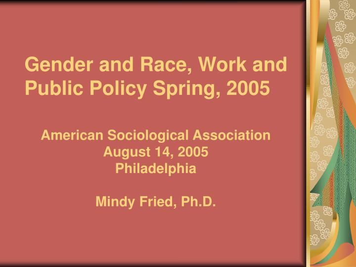 gender and race work and public policy spring 2005 n.