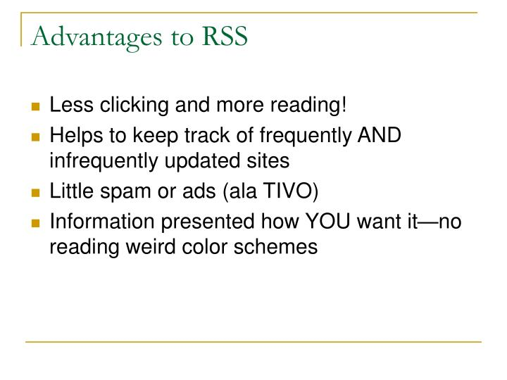 Advantages to RSS