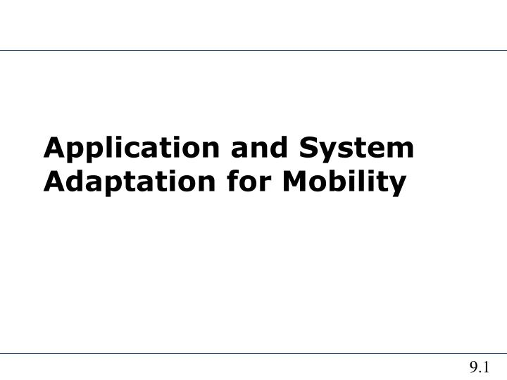 application and system adaptation for mobility n.