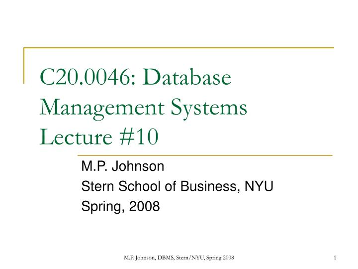 c20 0046 database management systems lecture 10 n.