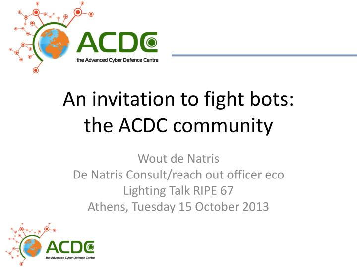 an invitation to fight bots the acdc community n.