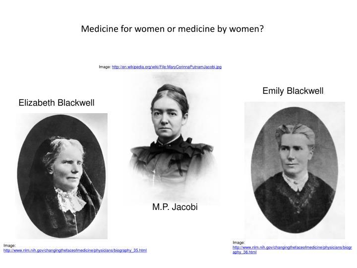 Medicine for women or medicine by women?