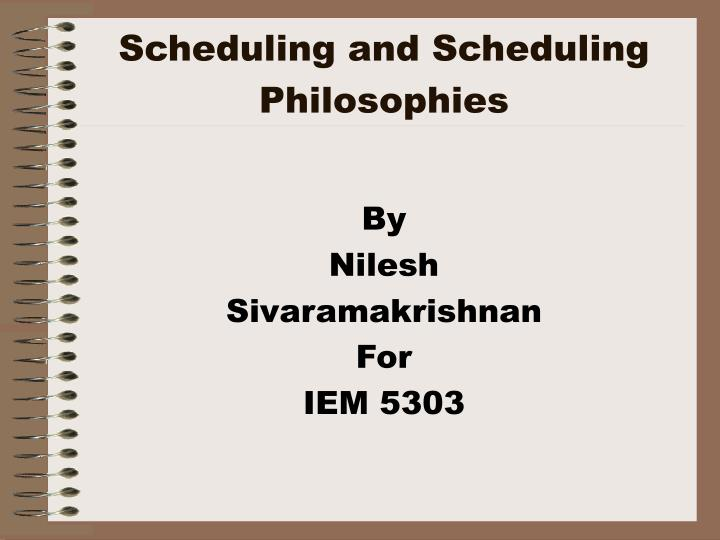 scheduling and scheduling philosophies n.