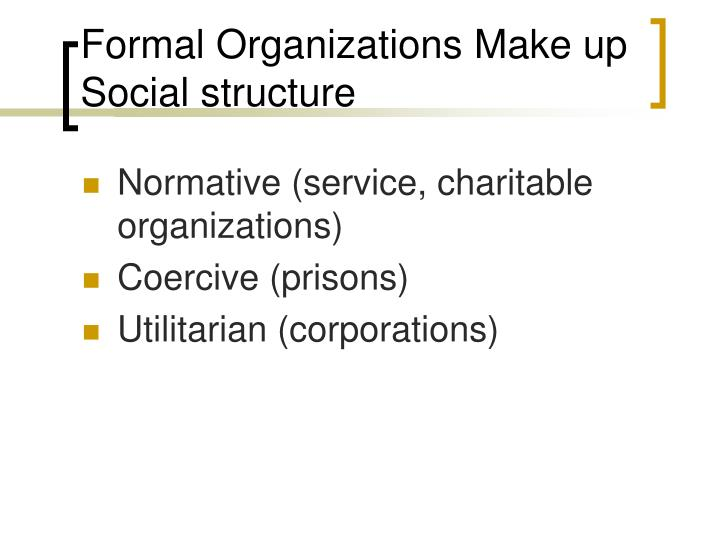 Formal Organizations Make up