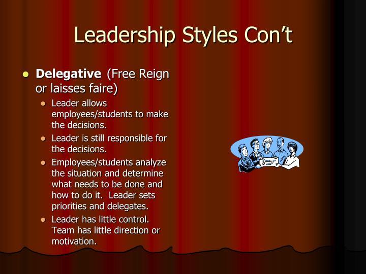Leadership Styles Con't