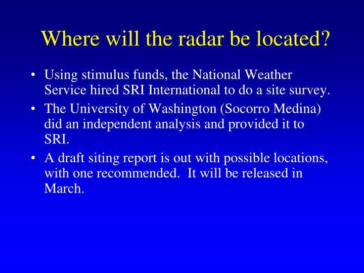 Where will the radar be located?