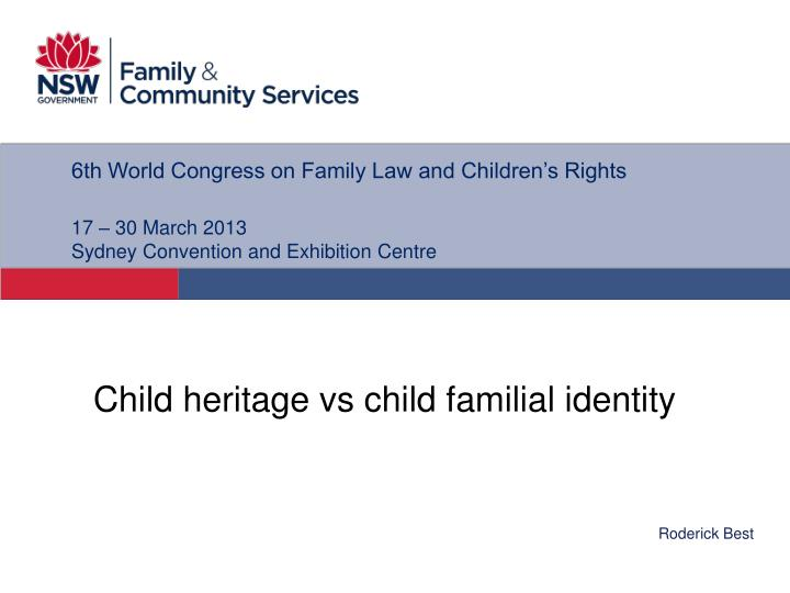 6th World Congress on Family Law and Children's Rights