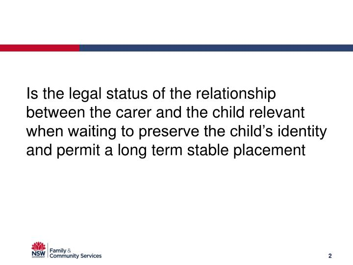 Is the legal status of the relationship