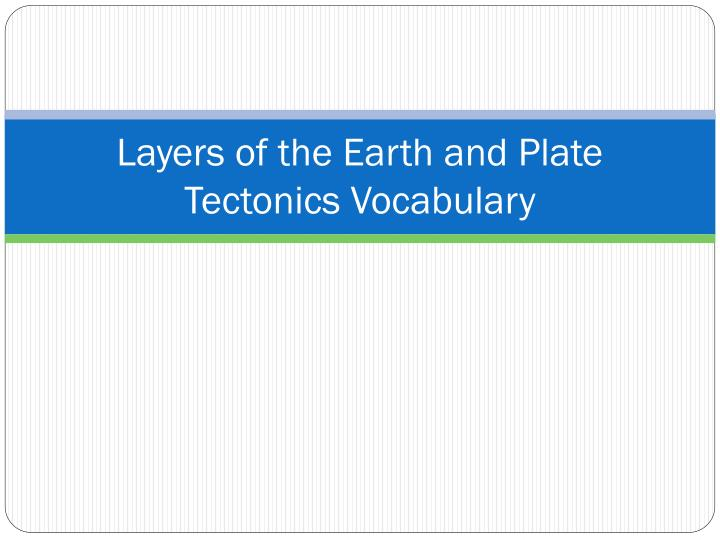 layers of the earth and plate tectonics vocabulary n.