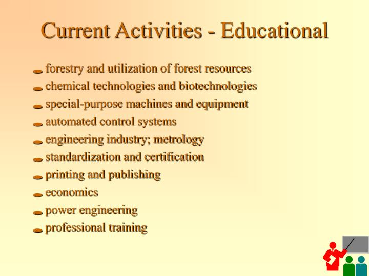 Current activities educational