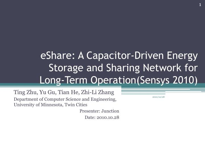 eshare a capacitor driven energy storage and sharing network for long term operation sensys 2010 n.