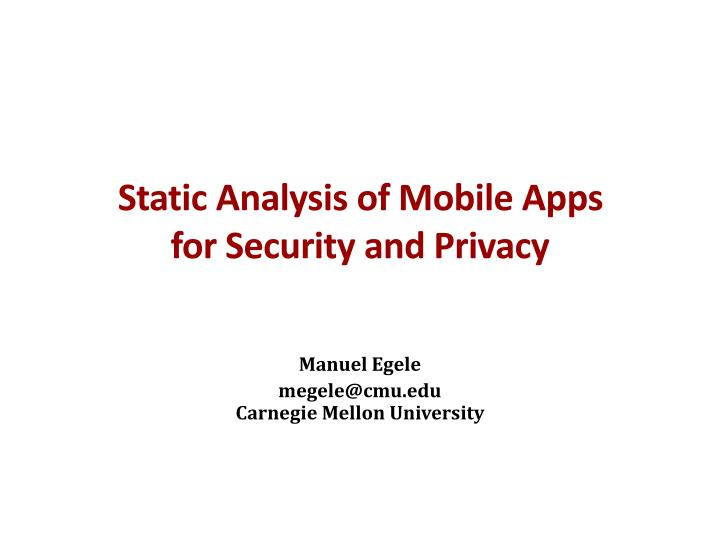 static analysis of mobile apps for security and privacy n.