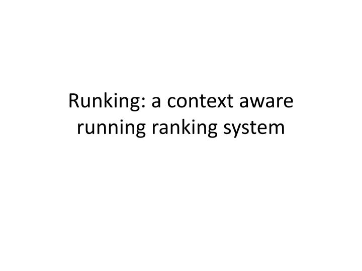 runking a context aware running ranking system n.