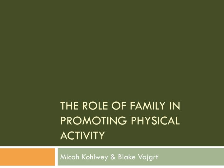 the role of family in promoting physical activity n.