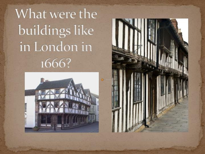 what were the buildings like in london in 1666 n.