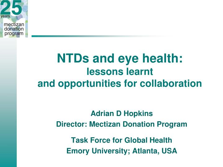 ntds and eye health lessons learnt and opportunities for collaboration n.