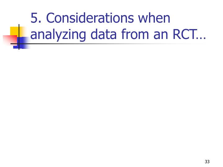5. Considerations when analyzing data from an RCT…