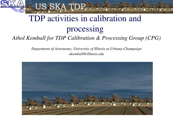tdp activities in calibration and processing n.