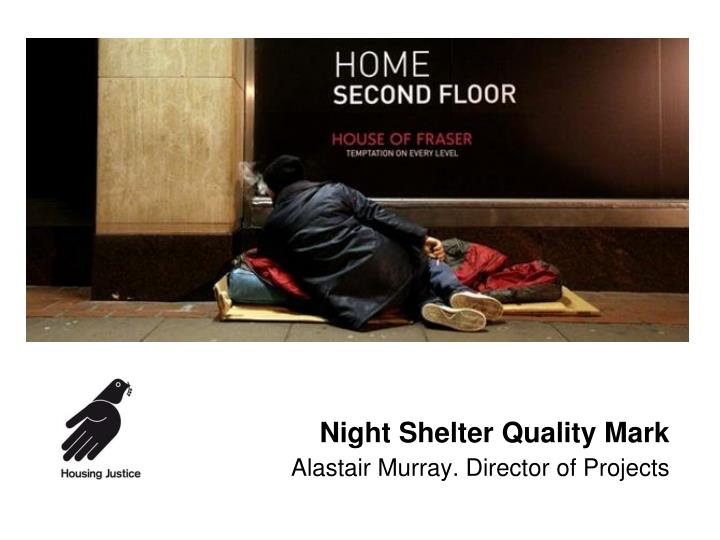 night shelter quality mark alastair murray director of projects n.